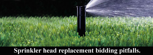 Sprinkler head replacement bidding pitfalls lawn care
