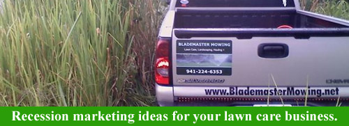 Recession marketing ideas for your lawn care business.