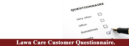 Lawn Care Customer Questionnaire