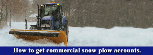 How to get commercial snow plow accounts.