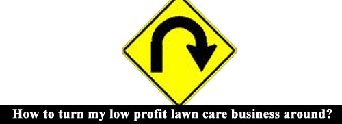 Turn your lawn care business around