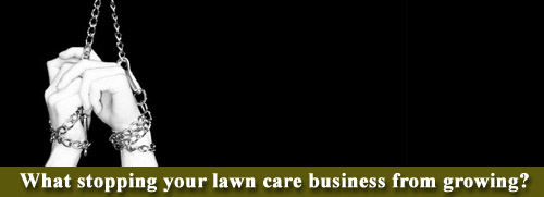 What's stopping your lawn care business from growing?