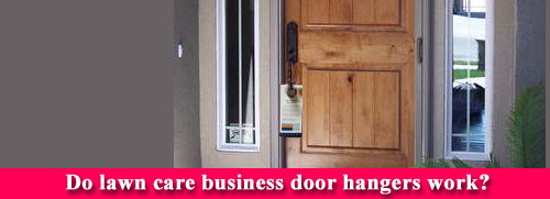 Do lawn care business door hangers work?