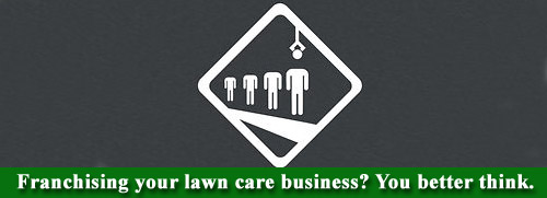 franchising your lawn care business
