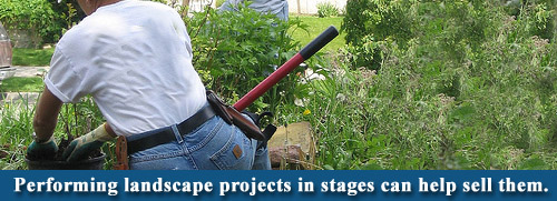 Perform landscape projects in stages