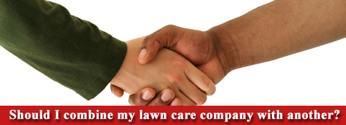 Combine lawn care businesses