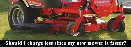 Charge less for a faster lawn mower?