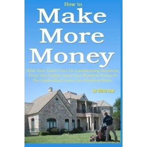 How to make more money with your lawn care business.
