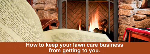 How to keep your lawn care business from getting to you.