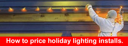 How to price holiday light installs.