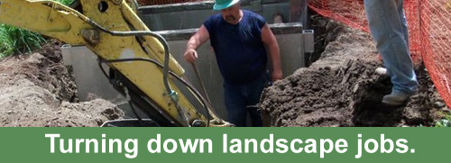 Turning down landscape jobs