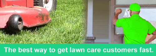 The best way to get lawn care customers fast.