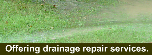 Offering drainage repair services.