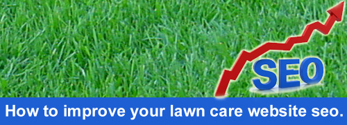 How to improve your lawn care business website seo.