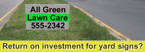 Return on investment using yard signs.