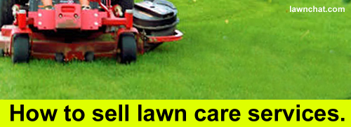 How to sell lawn care services.