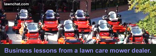 Business lessons from a lawn mower dealer.