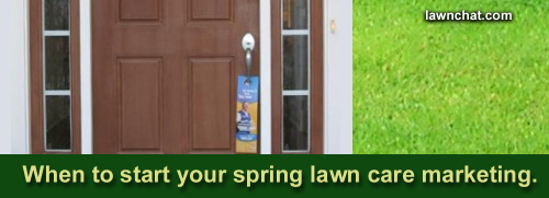 When to start your spring lawn care marketing.