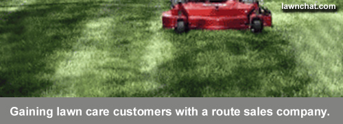 Gaining lawn care customers.