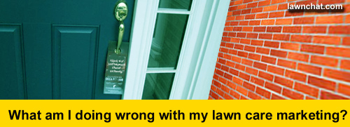 What's wrong with my lawn care marketing?