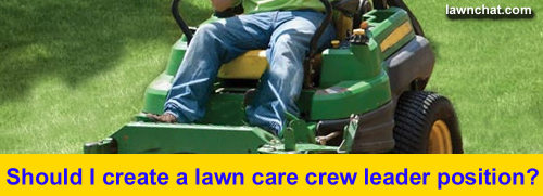 Lawn care business crew leader.
