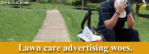 Lawn care advertising woes.